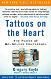 Tattoos on the Heart: Thr Power of Boundless Compassion