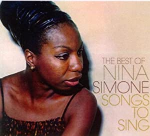 Songs to Sing: the Best of Nina Simone