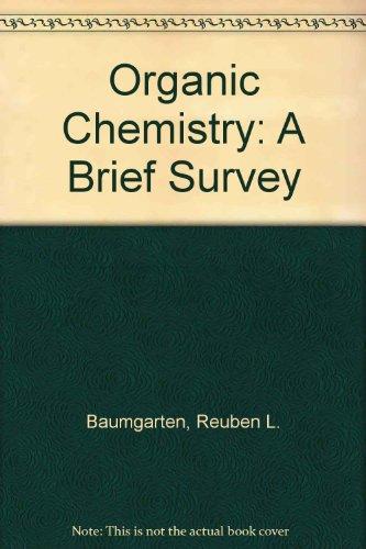Organic Chemistry: A Brief Survey
