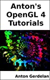 img - for Anton's OpenGL 4 Tutorials book / textbook / text book