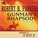 Gunman's Rhapsody Audiobook by Robert B. Parker Narrated by Ed Begley Jr.