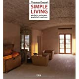 Simple Living: Einfach, reduziert und puristisch wohnen -von &#34;Thomas Drexel&#34;