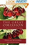 The Great Omission: Reclaiming Jesus&...