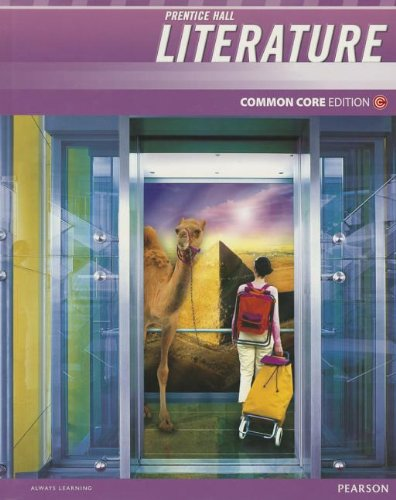 Prentice Hall Literature, Grade 10, Common Core Edition, by PRENTICE HALL