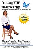 img - for Creating Your Healthiest Life: The Ultimate Workbook Designed To Reclaim Your Life book / textbook / text book