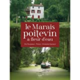 echange, troc Éric Rousseaux / Christophe Gauriaud - Poitevin Marsh- A cruise through the Poitevin Marsh