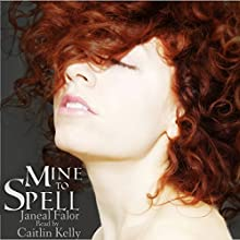 Mine to Spell: Mine, Book 2 (       UNABRIDGED) by Janeal Falor Narrated by Caitlin Kelly