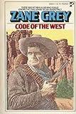 Code of West (0671828185) by Zane grey