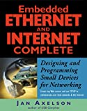Embedded Ethernet and Internet Complete (Complete Guides series)