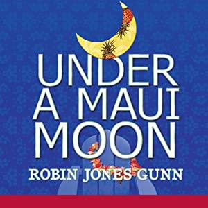Under a Maui Moon: A Hideaway Novel, Book One | [Robin Jones Gunn]