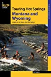 Search : Touring Hot Springs Montana and Wyoming: A Guide to the States' Best Hot Springs, 2nd