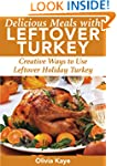 Delicious Meals With Leftover Turkey:...