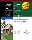 img - for Buy Low, Rent Smart, Sell High: Real Estate Investing for the Long Run book / textbook / text book