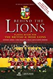 img - for Behind the Lions: Playing Rugby for the British & Irish Lions book / textbook / text book