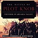 The Battle of Pilot Knob: Thunder in Arcadia Valley (       UNABRIDGED) by Bryce A. Suderow, R. Scott House Narrated by Gregg Rizzo
