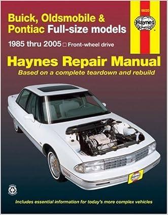 Buick, Oldsmobile & Pontiac Full-size models 1985 thru 2005: Front-wheel drive (Haynes Repair Manuals)
