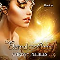 Eternal Flame - Book 6: The Ruby Ring Saga Audiobook by Chrissy Peebles Narrated by Marian Hussey