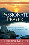 Passionate Prayer: Discovering the Power of Talking with God