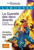 La Querelle des deux lézards et autres contes africains...