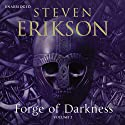 Forge of Darkness, Volume 2 Audiobook by Steven Erikson Narrated by Daniel Philpott
