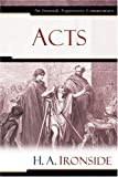 Acts (Ironside Expository Commentaries) (082542917X) by Ironside, H. A.
