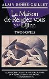 La Maison de Rendez-Vous and Djinn: Two Novels