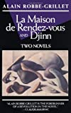 img - for La Maison de Rendez-Vous and Djinn: Two Novels (Robbe-Grillet, Alain) book / textbook / text book
