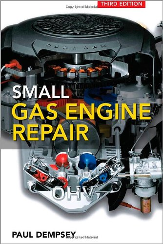 Small Gas Engine Repair - McGraw-Hill Professional - 007149667X - ISBN:007149667X