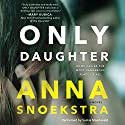 Only Daughter Audiobook by Anna Snoekstra Narrated by Saskia Maarleveld