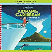 Kidnap in the Caribbean: Laura Marlin Mysteries, Book 2 | [Lauren St. John]