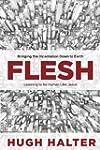 Flesh: Bringing the Incarnation Down...