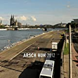 Arsch Huh 2012 (180 Gr.Vinyl) [Vinyl LP] [Vinyl LP]