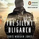 The Silent Oligarch (       UNABRIDGED) by Christopher Morgan Jones Narrated by Jason Culp