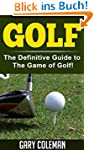 Golf - The Definitive Guide to The Ga...