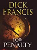 10 Lb. Penalty (0399146970) by Francis, Dick