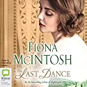 The Last Dance Audiobook by Fiona McIntosh Narrated by Madeleine Leslay