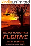 THE JACK REACHER FILES: FUGITIVE (Previously Published as ANNEX 1)