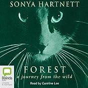 Forest: A Journey from the Wild | [Sonya Hartnett]