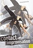 Contact Improvisation: Bewegen, sich begegnen und miteinander tanzen