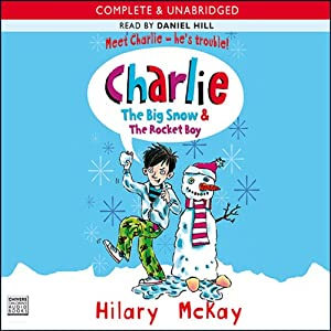 Charlie: The Big Snow & The Rocket Boy | [Hilary McKay]