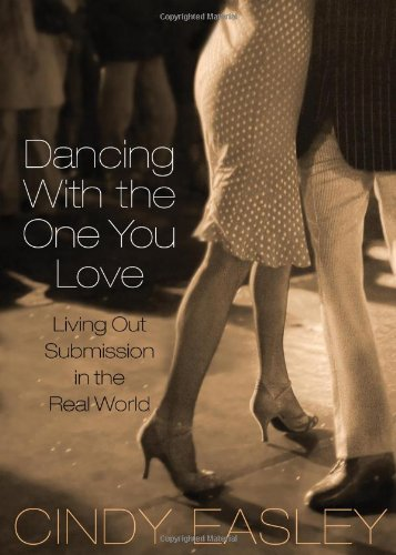Dancing With The One You Love: Living Out Submission In The Real World front-204846