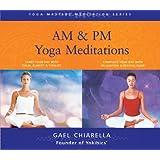 AM/PM Yoga Meditations (Yoga Masters Meditation) ~ Gael Chiarella