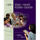 How to Design and Evaluate Research in Education ~ Jack R. Fraenkel