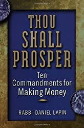 Thou Shall Prosper: Ten Commandments for Making Money