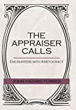 img - for The Appraiser Calls: Encounters with Aristocracy book / textbook / text book