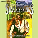 Silver Springs: Meadowlark Series, Book 2 (       UNABRIDGED) by Carolyn Lampman Narrated by Stephanie Brush