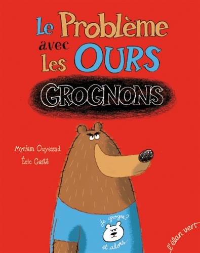 Ours grognons : Le Problème avec les ours grognons