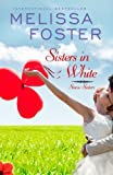 Sisters in White (Love in Bloom: Snow Sisters #3) Contemporary Romance