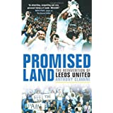 Promised Land: The Reinvention of Leeds Unitedby Anthony Clavane