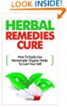 Herbal Remedies Cure - How to Easily...